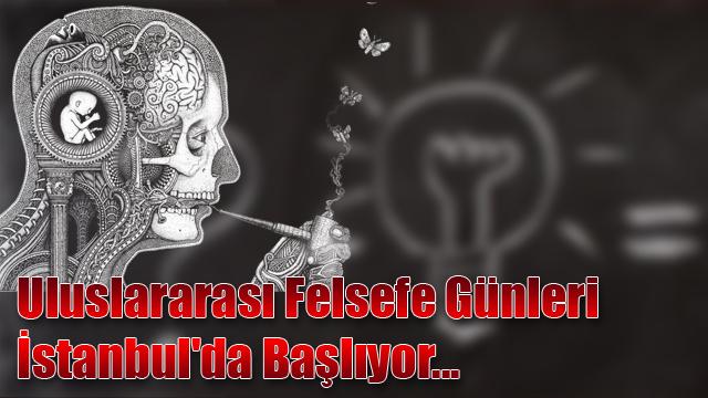Uluslararası Felsefe Günleri İstanbul'da Başlıyor