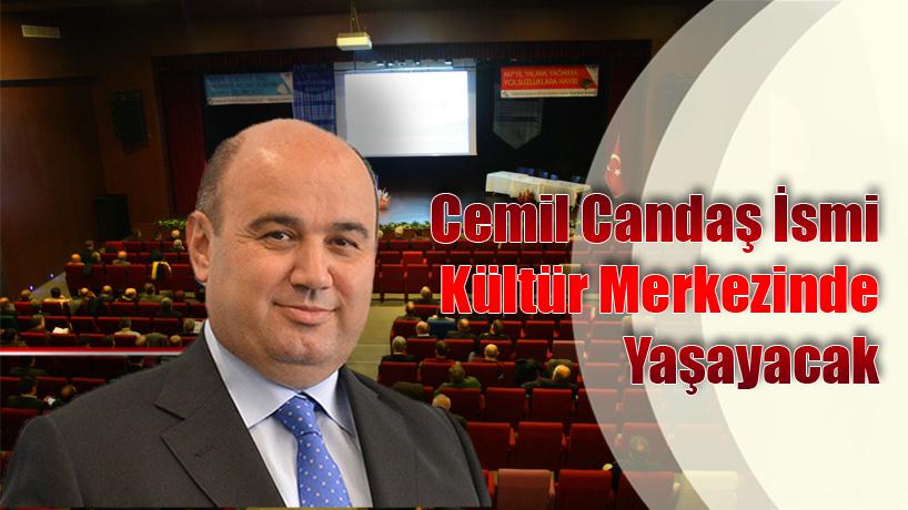 Cemil Candaş İsmi Kent Kültür Merkezine Verildi...