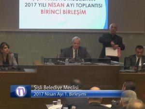 Şişli Belediyesi 2017 Nisan Ayı Birinci Toplantısı