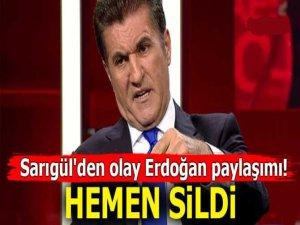Sarıgül olay Cumhurbaşkanı Recep Tayyip Erdoğan paylaşımını tepkiler üzerine hemen sildi!