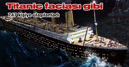Titanic faciası gibi