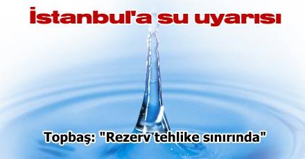 İstanbul'a su uyarısı