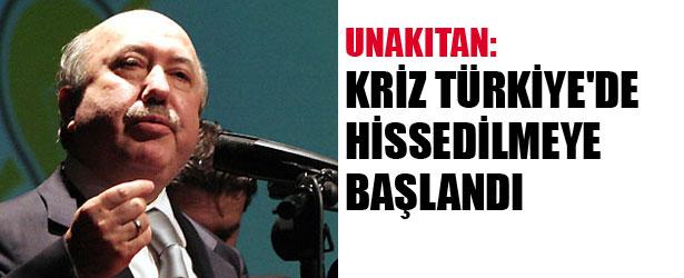 """UNAKITAN """"KRİZ TÜRKİYE'DE HİSSEDİLMEYE BAŞLANDI"""