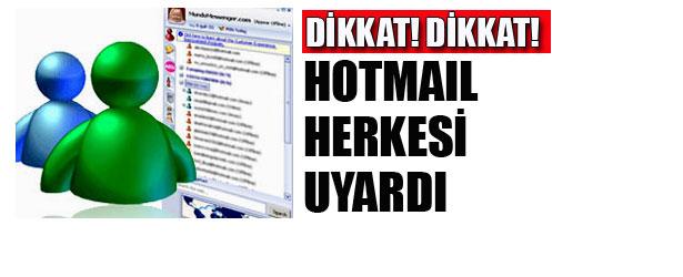 HOTMAİL HERKESİ UYARDIHOTMAİL HERKESİ UYARDI