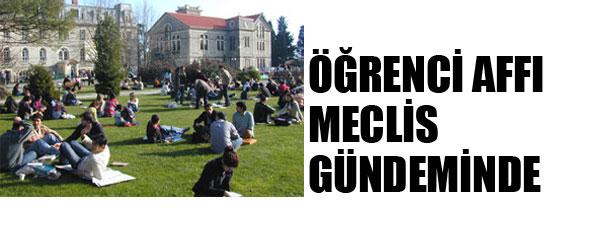 ÖĞRENCİ AFFI MECLİS GÜNDEMİNDE
