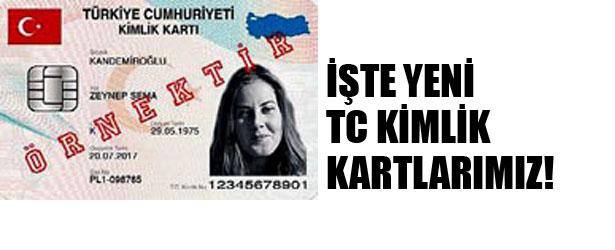 İŞTE YENİ TC KİMLİK KARTLARIMIZ