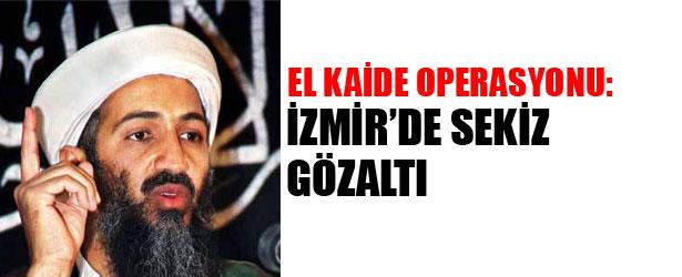 EL KAİDE OPERASYONU: İZMİR'DE 8 GÖZALTI