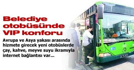 Belediye otobüsünde VIP konforu