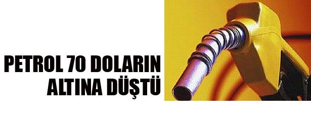 PETROL 70 DOLARIN ALTINA DÜŞTÜ
