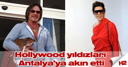 Hollywood yıldızları Antalya'ya akın etti