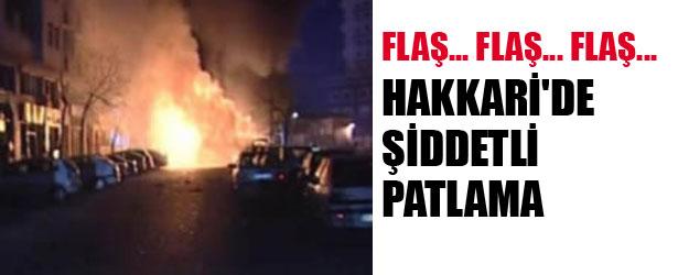 HAKKARİ'DE ŞİDDETLİ PATLAMA