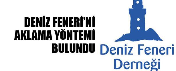 DENİZ FENERİ'Nİ AKLAMA YÖNTEMİ BULUNDU