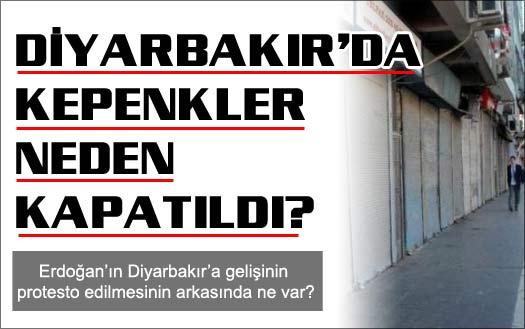 Diyarbakır'da kepenkler neden kapatıldı?