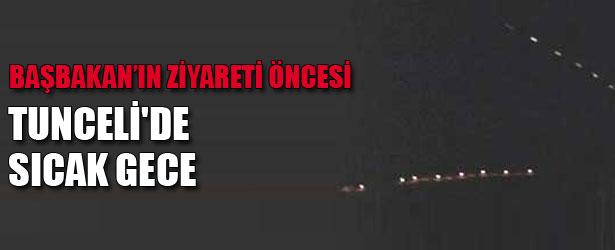 TUNCELİ'DE SICAK GECE