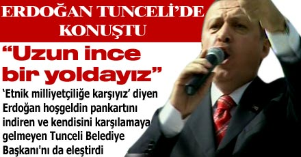 Erdoğan'dan Tunceli'de önemli mesajlar