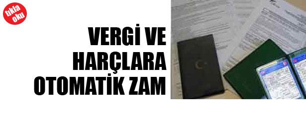 VERGİ VE HARÇLARA OTOMATİK ZAM