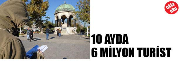 İSTANBUL'A 10 AY'DA 6 MİLYON TURİST GELDİ