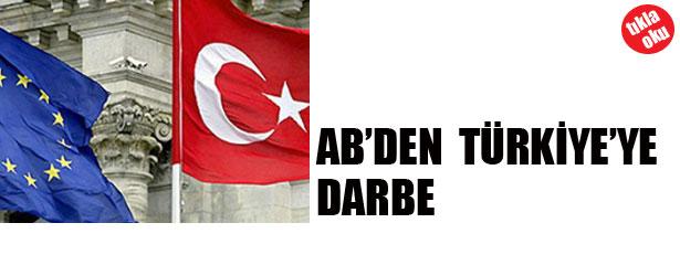 AB'DEN TÜRKİYE'YE DARBE