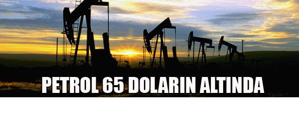 PETROL 65 DOLARIN ALTINDA