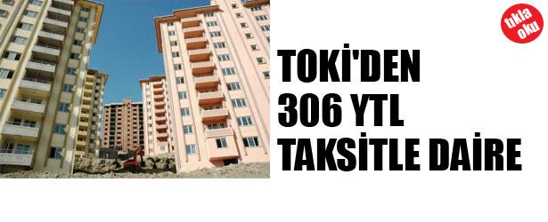 TOKİ'DEN 306 YTL TAKSİTLE DAİRE