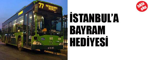 İSTANBUL'A BAYRAM HEDİYESİ
