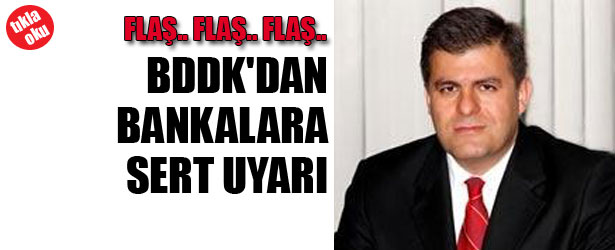 BDDK'DAN BANKALARA SERT UYARI