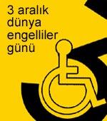 Engellilere kesinlikle acımayınız...