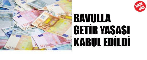 BAVULALA GETİR YASASI KABUL EDİLDİ