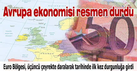 Avrupa ekonomisi resmen durdu