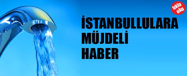 İSTANBUL'LULARA MÜJDELİ HABER