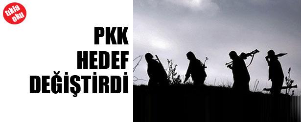 PKK HEDEF DEĞİŞTİRDİ