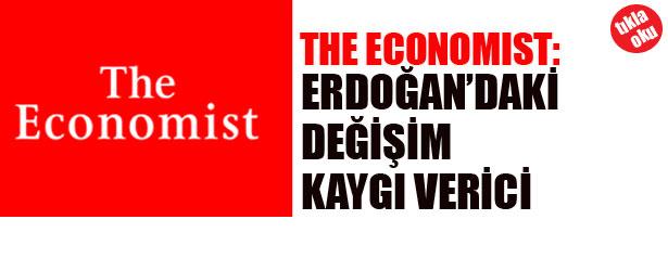 THE ECONOMİST: ERDOĞAN'DAKİ DURUM KAYGI VERİCİ