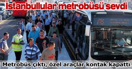 İstanbul'lular metrobüsü sevdi