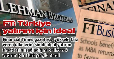 FT: Türkiye yatırım için ideal