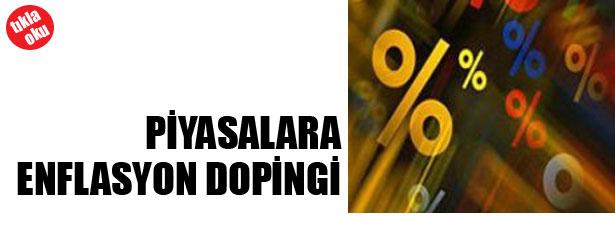 PİYASALARA ENFLASYON DOPİNGİ