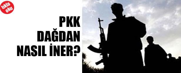 PKK DAĞDAN NASIL İNER?