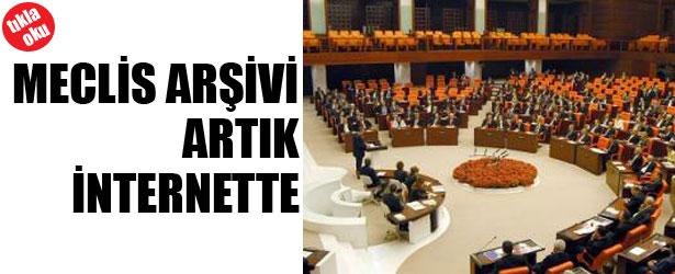MECLİS ARŞİVİ ARTIK İNTERNET'TE