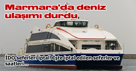 Marmara'da deniz ulaşımı durdu