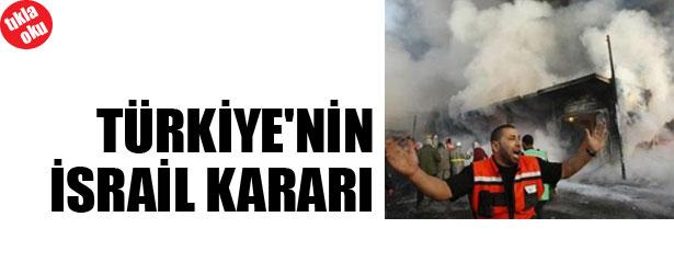 TÜRKİYE'NİN İSRAİL KARARI