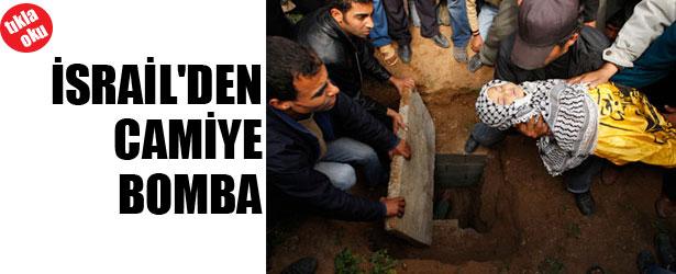 İSRAİL'DEN CAMİ'YE BOMBA
