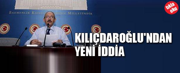 KILIÇDAROĞLU'NDAN YENİ İDDİA!