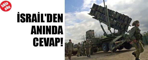 İSRAİL'DEN ANINDA CEVAP!