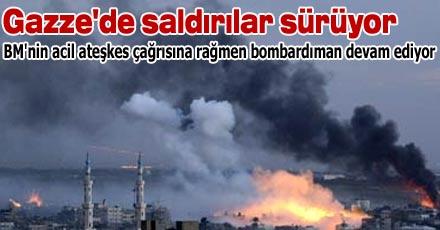 Gazze'de saldırılar sürüyor