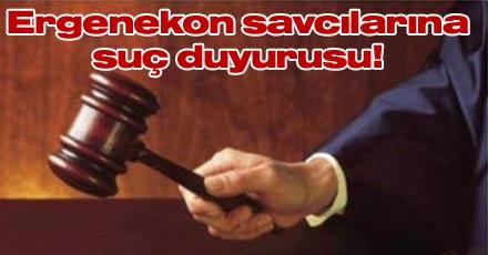 Ergenekon savcıları hakkında suç duyurusu