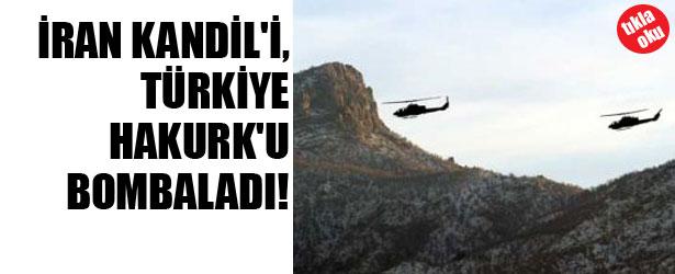 İRAN KANDİL'İ TÜRKİYE HAKURK'U BOMBALADI!