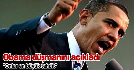 Obama düşmanını açıkladı