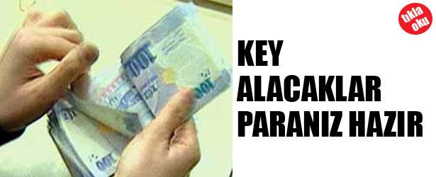 KEY ALACAKLAR PARANIZ HAZIR