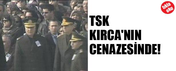 TSK KIRCA'NIN CENAZESİNDE