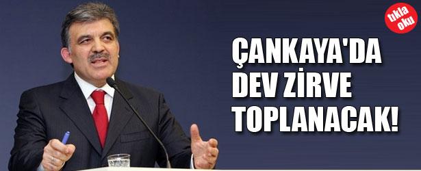 ÇANKAYA'DA DEV ZİRVE TOPLANACAK!