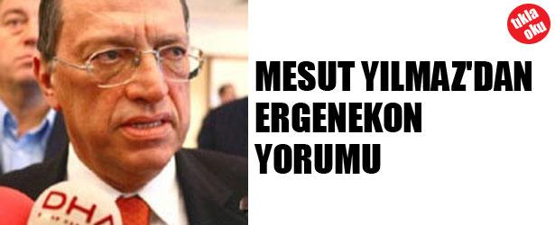 MESUT YILMAZ'DAN ERGENEKON YORUMU